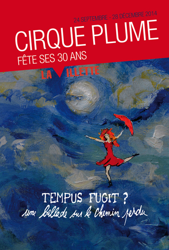 Cirque Plume Tempus Fugit une ballade sur le chemin perdu espace chapiteaux de la Villette Halle Paris spectacle musique live direct acrobaties